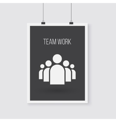 Team Work Poster on a Wall Group vector image