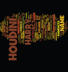 The magic of harry houdini text background word vector