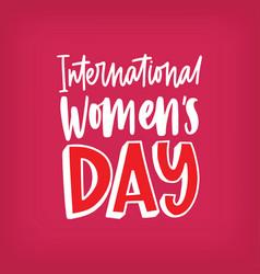 international women s day inscription handwritten vector image