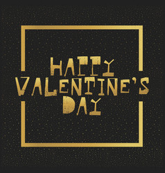 Happy valentines day gold letters greating card vector