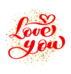 text love you calligraphic on the background of vector image vector image