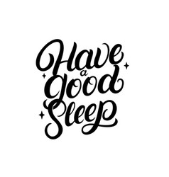 have a good sleep hand written lettering vector image