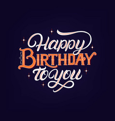 Happy birthday to you hand written lettering vector