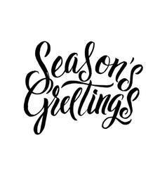 Seasons Greetings Calligraphy Greeting Card Black vector image vector image