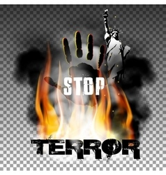 Stop terror hand in the fire smoke the statue of vector