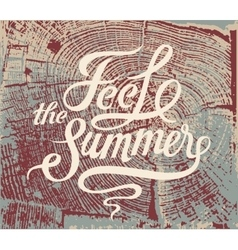 Feel the summer Calligraphic retro grunge poster vector image