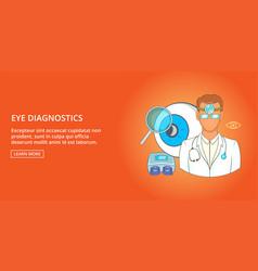 Eye diagnostics banner horizontal cartoon style vector