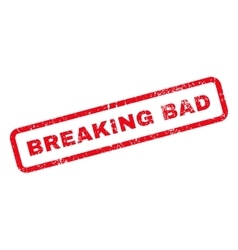 Breaking bad text rubber stamp vector