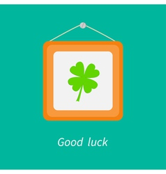 Four leaf clover and picture frame good luck vector