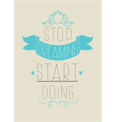 Retro poster Stop dreaming start doing vector image vector image