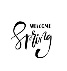 Welcome spring - hand drawn inspiration quote vector