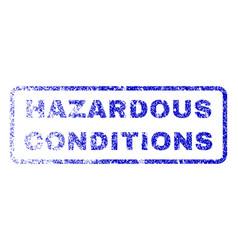 hazardous conditions rubber stamp vector image