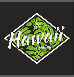 Hawaii tee print with with tropical leaves vector