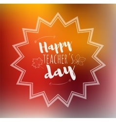 Greeting card happy teachers day orange back vector image