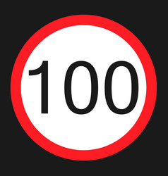 Maximum speed limit 100 sign flat icon vector