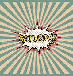 Saturday day week comic sound vector