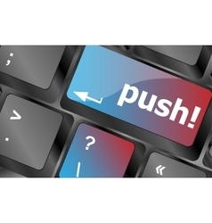 Push key on computer keyboard business concept vector