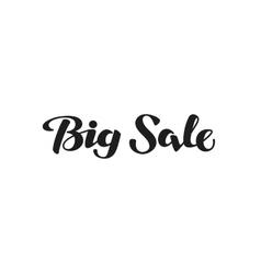 Big Sale lettering Hand drawn inscription vector image vector image
