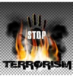 Stop terrorism hand in the fire smoke vector