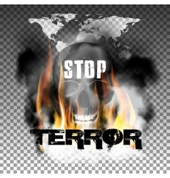 Stop terror in the fire smoke and skull world map vector