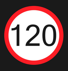 maximum speed limit 120 sign flat icon vector image vector image