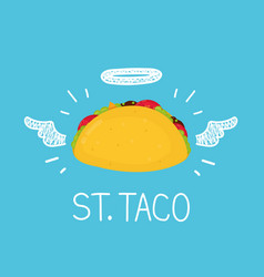 Heaven taco concept st taco with angel halo vector