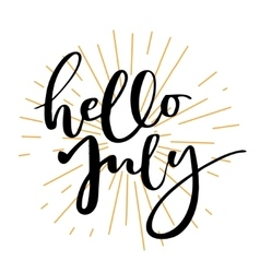 Hello july lettering print vector