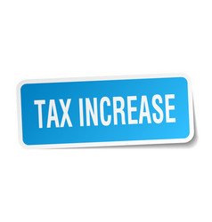 tax increase square sticker on white vector image