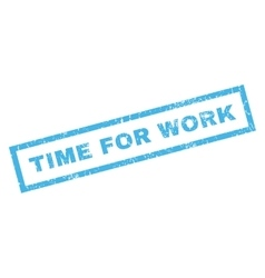 Time for work rubber stamp vector