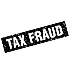 Square grunge black tax fraud stamp vector
