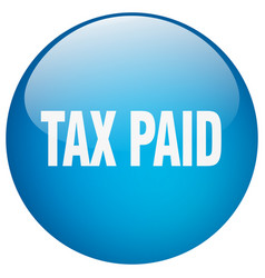 Tax paid blue round gel isolated push button vector
