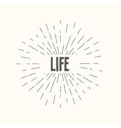 Hand drawn sunburst - life vector