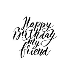 Happy birthday friend hand drawn lettering vector