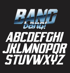 Cool alphabet lettering font - bang bang vector