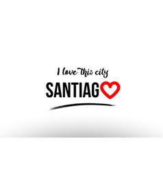 Santiago city name love heart visit tourism logo vector