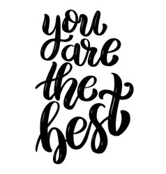you are the best hand drawn motivation lettering vector image vector image