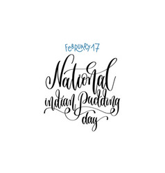February 17 - national indian pudding day vector