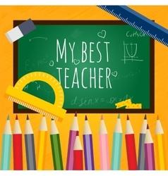 Greeting card my best teacher vector