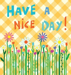 Have a nice day motivation card with flowers vector image vector image