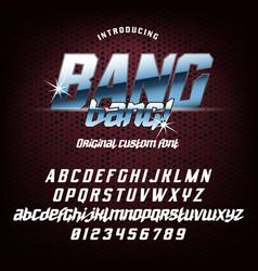 Cool italic typeface bang bang vector