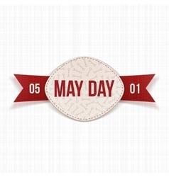 May day realistic banner with text and red ribbon vector