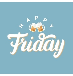 Happy friday hand lettering for greeting card with vector