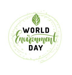 world environment day hand lettering for cards vector image