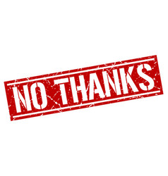 No thanks square grunge stamp vector
