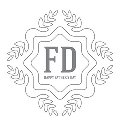 Happy Fathers Day monogram for greeting card vector image