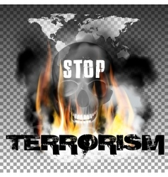 Stop terrorism in the fire smoke and skull world vector