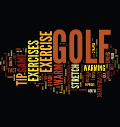 golf exercise tip how to warm up text background vector image