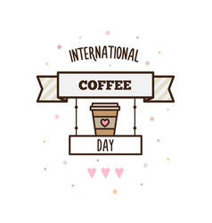 international coffee day vector image vector image