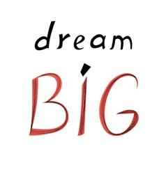 Inscription big dream vector