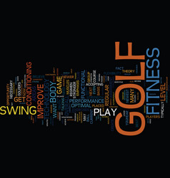 Golf fitness helps you play your best golf text vector